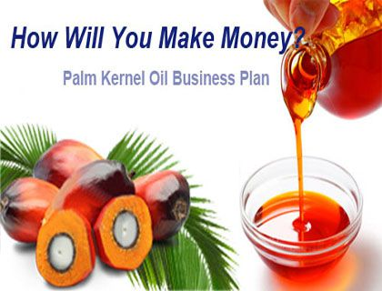 Palm Kernel Oil Production Business Plan